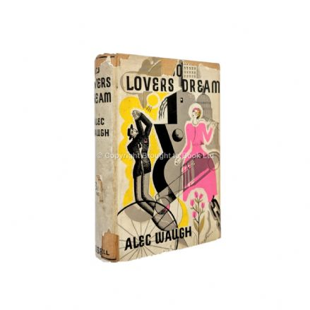 So Lovers Dream by Alec Waugh First Thus 3/6 Edition Cassell 1932